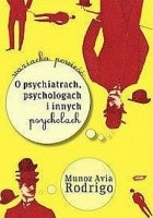 O psychiatrach, psychologach i innych psycholach