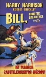 Okładka książki Bill, bohater Galaktyki. Na planecie zabutelkowanych mózgów