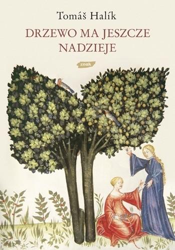 Okładka książki Drzewo ma jeszcze nadzieję. Kryzys jako szansa.