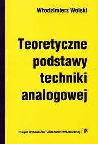 Okładka książki Teoretyczne podstawy techniki analogowej