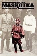 Okładka książki Maskotka. Nazistowski sekret mojego żydowskiego ojca