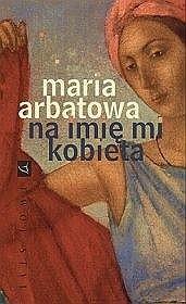 Okładka książki Na imię mi kobieta