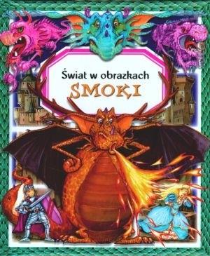 Okładka książki Smoki. Świat w obrazkach