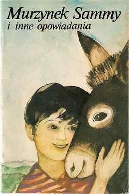 Okładka książki Murzynek Sammy i inne opowiadania