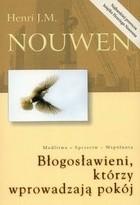 Okładka książki Błogosławieni, którzy wprowadzają pokój. Modlitwa, sprzeciw, wspólnota