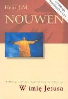 Okładka książki W imię Jezusa. Refleksje nad chrześcijańskim przywództwem.