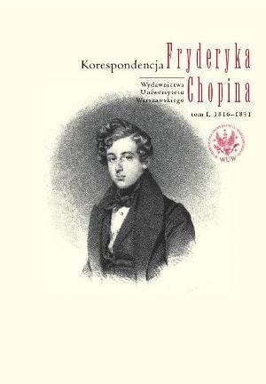 Okładka książki Korespondencja Fryderyka Chopina. T. 1, 1816-1831