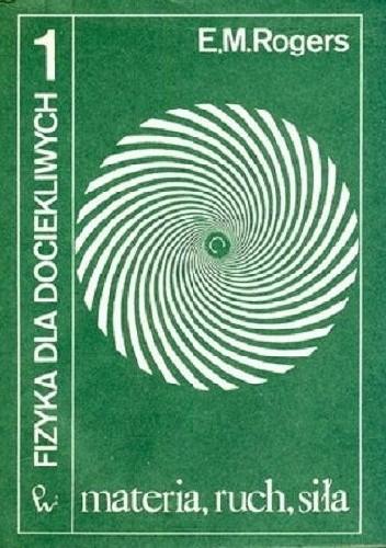 Okładka książki Fizyka dla dociekliwych t.1