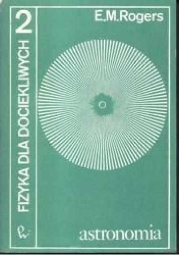 Okładka książki Fizyka dla dociekliwych 2. Astronomia.