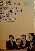 Okładka książki W tajnych drukarniach Warszawy 1939-1945. Wspomnienia