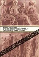Życie codzienne w Grecji w czasach Peryklesa