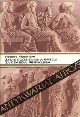 Okładka książki Życie codzienne w Grecji w czasach Peryklesa