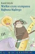 Okładka książki Wielkie czyny szympansa Bajbuna Mądrego. Nadwornego doradcy króla jegomości lwa Samby Mocnego