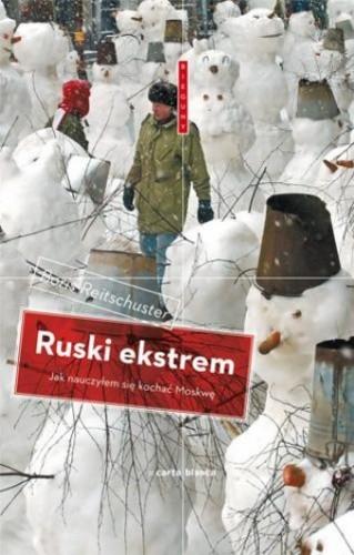 Okładka książki Ruski ekstrem. Jak nauczyłem się kochać Moskwę