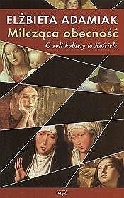 Okładka książki Milcząca obecność. O roli kobiety w Kościele.