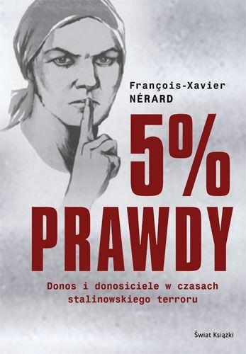 Okładka książki 5% prawdy. Donos i donosiciele w czasach stalinowskiego terroru