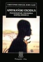Afrykański exodus. Pochodzenie człowieka współczesnego