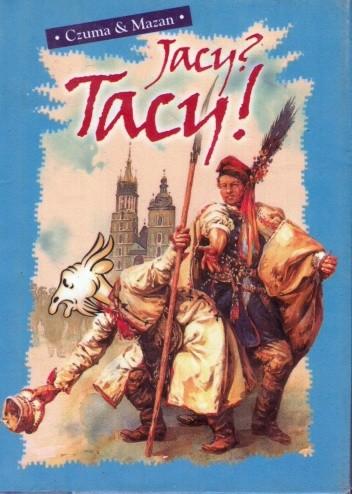 Okładka książki Jacy? Tacy! czyli 100 pytań i odpowiedzi o Krakowie