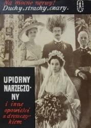 Okładka książki Upiorny narzeczony i inne opowieści z dreszczykiem