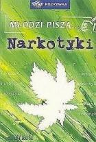 Okładka książki Młodzi piszą... Narkotyki