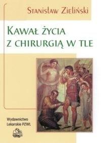 Okładka książki Kawał Życia z Chirurgią w Tle