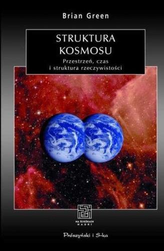 Okładka książki Struktura kosmosu. Przestrzeń, czas i struktura rzeczywistości