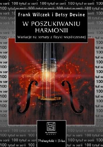 Okładka książki W poszukiwaniu harmonii. Wariacje na tematy z fizyki współczesnej