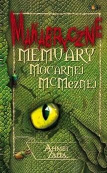Okładka książki Makabryczne Memuary Mocarnej McMężnej