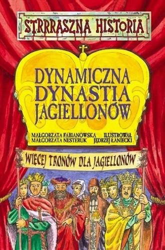 Okładka książki Dynamiczna dynastia Jagiellonów