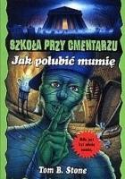 Jak polubić mumię