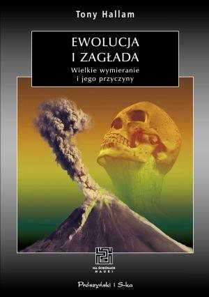 Okładka książki Ewolucja i zagłada. Wielkie wymierania i ich przyczyny