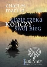 Okładka książki Gdzie rzeka kończy swój bieg
