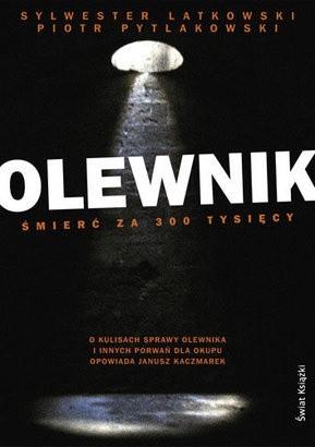 Okładka książki Olewnik. Śmierć za 300 tysięcy