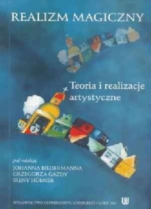 Okładka książki Realizm magiczny. Teoria i realizacje artystyczne.