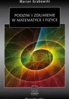 Podziw i zdumienie w matematyce i fizyce