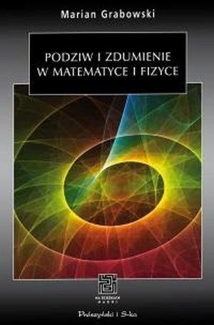Okładka książki Podziw i zdumienie w matematyce i fizyce