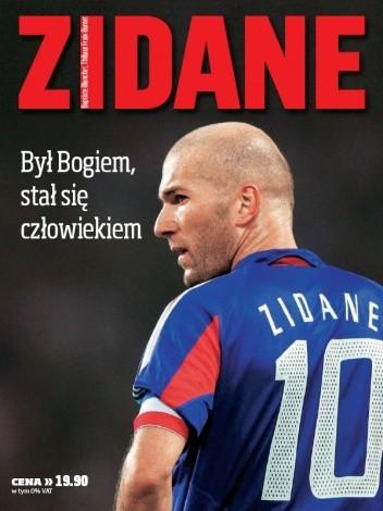 Okładka książki Zidane. Był Bogiem, stał się człowiekiem.