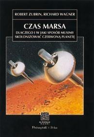 Okładka książki Czas Marsa. Dlaczego i w jaki sposób musimy skolonizować Czerwoną Planetę