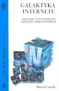 Okładka książki Galaktyka internetu: Refleksje nad Internetem, biznesem i społeczeństwem