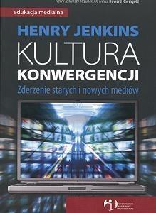Okładka książki Kultura konwergencji. Zderzenie starych i nowych mediów