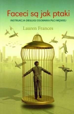 Okładka książki Faceci są jak ptaki. Instrukcja obsługi osobnika płci męskiej