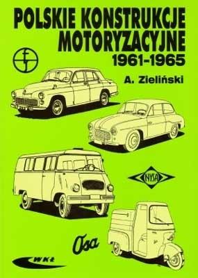 Okładka książki Polskie konstrukcje motoryzacyjne 1961 - 1965