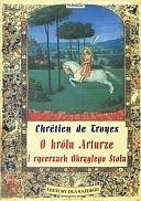 Okładka książki O królu Arturze i rycerzach Okrągłego Stołu czyli Opowieść o Graalu
