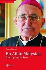 Okładka książki Bp Albin Małysiak. Droga przez stulecie