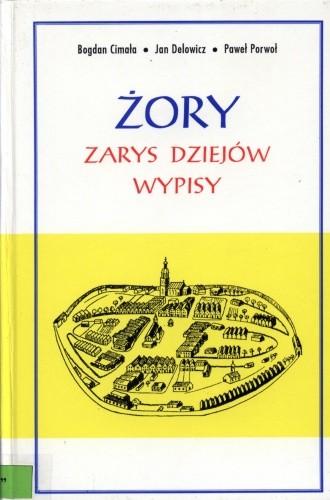Okładka książki Żory. Zarys dziejów. Wypisy