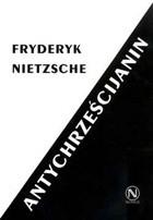 Okładka książki Antychrześcijanin. Przekleństwo chrześcijaństwa
