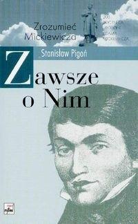 Okładka książki Zawsze o nim. Studia i odczyty o Mickiewiczu.