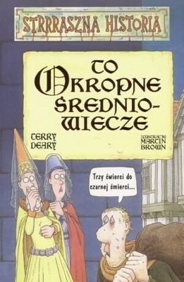 Okładka książki To okropne średniowiecze