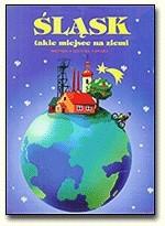 Okładka książki Śląsk takie miejsce na ziemi