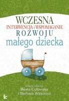 Okładka książki Wczesna interwencja i wspomaganie rozwoju małego dziecka